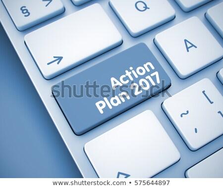 Action Plan 2017 - Computer Keyboard Concept. 3D. Stock photo © tashatuvango