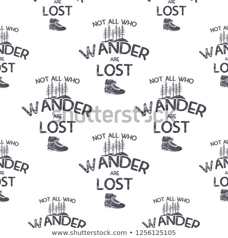 Wanderlust adventure seamless pattern with trees and hiking boot. Not all who wander are lost quote. Stock photo © JeksonGraphics