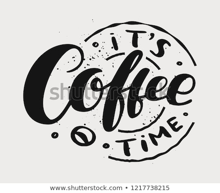 Coffee time lettering. Vector illustration of handwritten lettering. Vector elements for coffee shop stock photo © bonnie_cocos