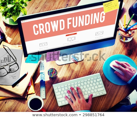 Crowd Funding Concept. Stock photo © tashatuvango