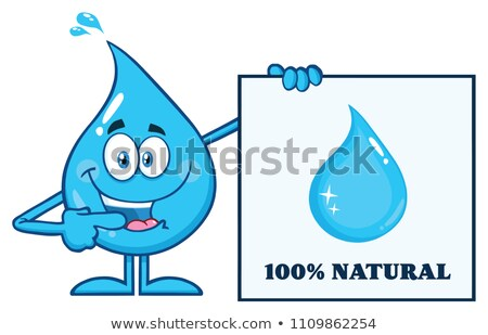 Blue Water Drop Cartoon Mascot Character Pointing A 100 Percent Natural Sign Stock photo © hittoon