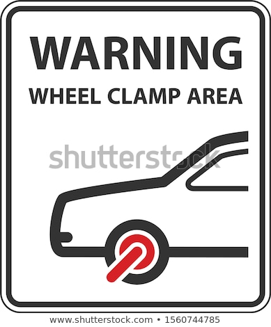Wheel clamping warning sign - no parking, car wheel clamp symbol Stock photo © gomixer