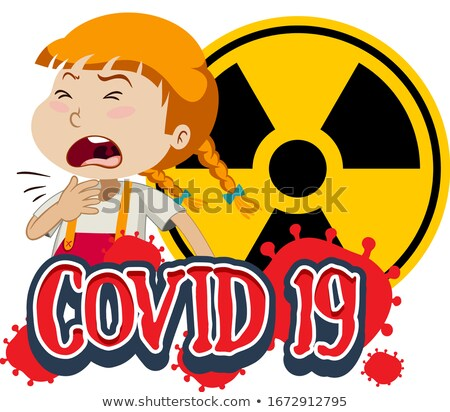 Covid 19 sign template with sick girl coughing Stock photo © bluering