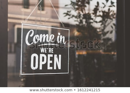 We are open Stock photo © stevanovicigor