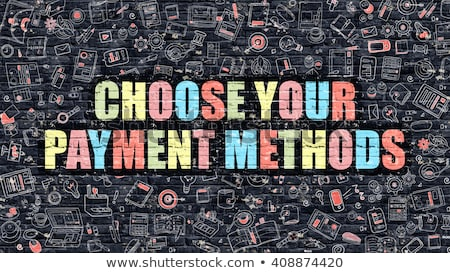Choose Your Payment Methods on Dark Brick Wall. Stock photo © tashatuvango