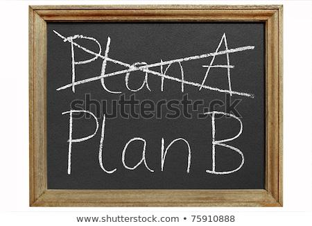 из плана написанный plan b изолированный доске Сток-фото © latent