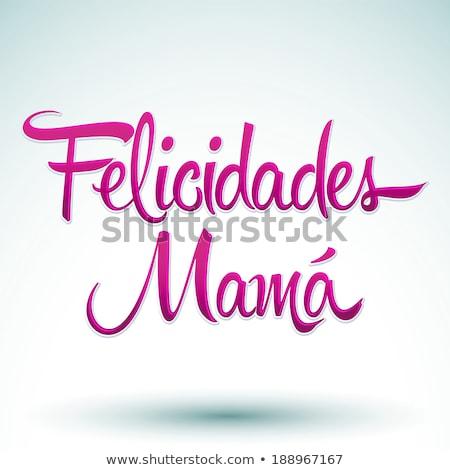 text felicidades mama, congrats mom in spanish Stock photo © nito