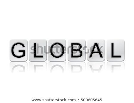 Globalny odizolowany taflowy litery słowo napisany Zdjęcia stock © enterlinedesign