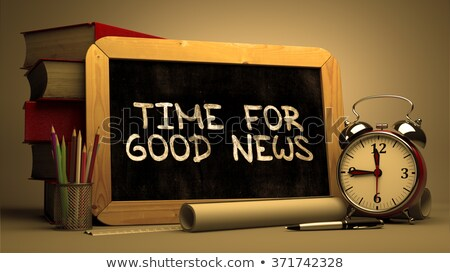 time for good news   chalkboard with hand drawn text stock photo © tashatuvango