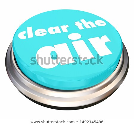 Clear the Air Reduce Anger Confusion Tension 3d Illustration Stock photo © iqoncept