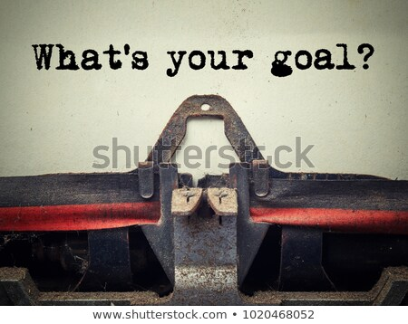 typewriter whats your goal stock photo © ivelin