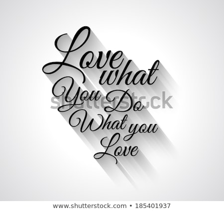 Insipational Typo 'Love what you do what you love' Stock photo © DavidArts