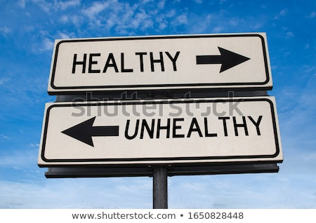 Opposite words for healthy and unhealthy Stock photo © bluering