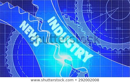 Industry News on the Cogwheels. Blueprint Style. Stock photo © tashatuvango