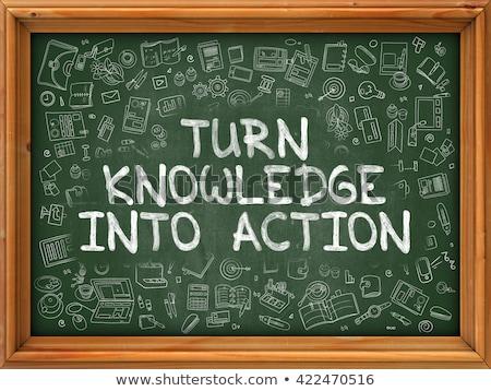 Turn Knowledge into Action Concept Hand Drawn on Chalkboard. Stock photo © tashatuvango