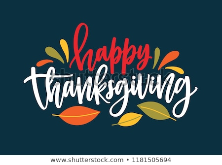 Stock photo: Happy Thanksgiving Day handwritten calligraphy text greeting card
