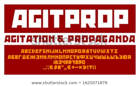 Agitation and propaganda style font Stock photo © mechanik