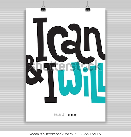 i can and will inspirational vector motivational quotes poster stock photo © softulka