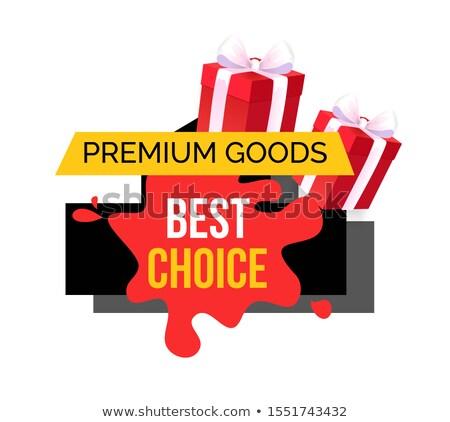 Premium Goods and Best Choice Blot Banner Ribbon Stock photo © robuart