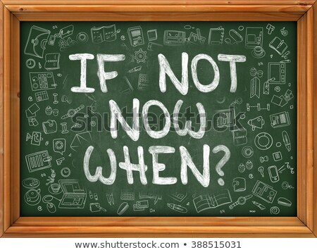 do it now   hand drawn on green chalkboard stock photo © tashatuvango