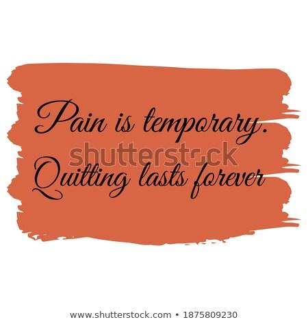Son sonsuza dek ağrı motivasyon poster grunge Stok fotoğraf © maxmitzu