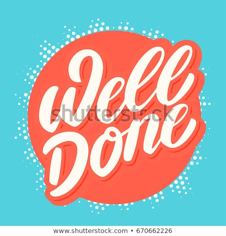 You are done a good job ! Stock photo © stockyimages
