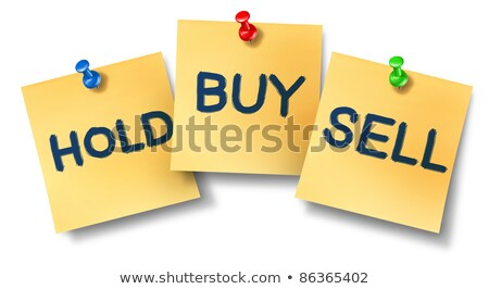 Buy sell hold office notes Stock photo © Lightsource