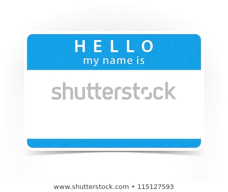 Hello My Name is Blank Blue Name Tag Sticker Stock photo © iqoncept