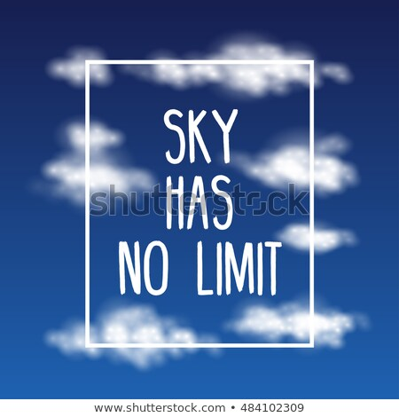 Sky Has No Limit - quote with abstract clouds, blue background Stock photo © Decorwithme