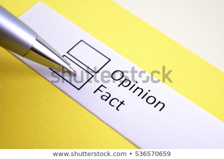 Opinions Or Facts Stock photo © Lightsource