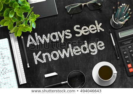 Always Seek Knowledge on Black Chalkboard. 3D Rendering. Stock photo © tashatuvango