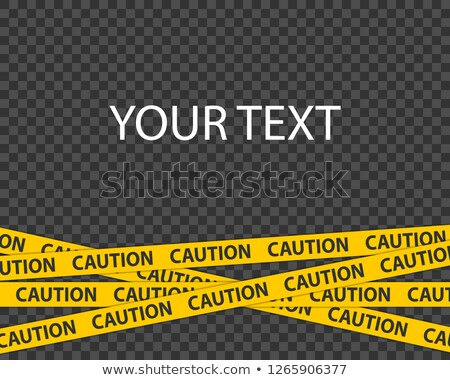 Caution tape. Template for texts and picture. Caution tape on transparent background. stock photo © AisberG