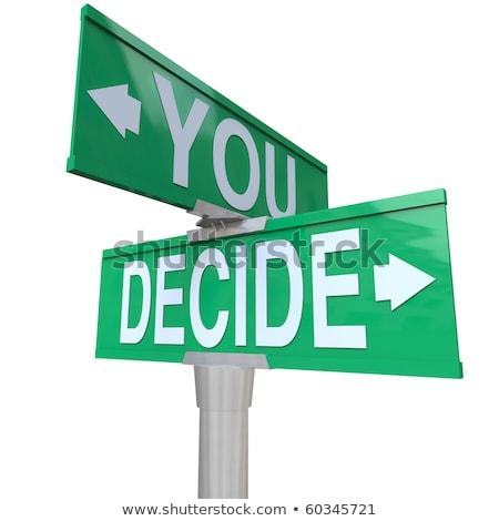 You Decide road sign Stock photo © burakowski
