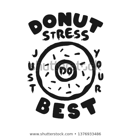 Donut Stress Just Do Your Best Teacher Testing Print Design. Funny t-shirt for teachers with a sense Stock photo © JeksonGraphics