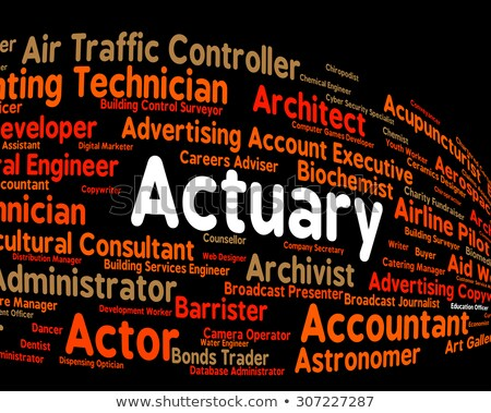 Actuary Job Indicates Risk Management And Cpa Stock photo © stuartmiles
