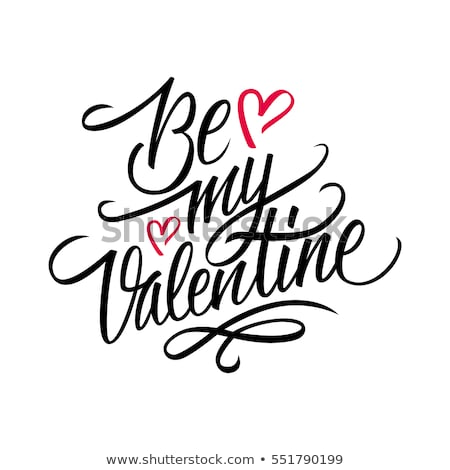 Be my Valentine - Valentine's Day handdrawn illustration  Stock photo © Zsuskaa