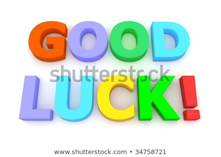 Top view 3D text Good Luck Stock photo © jaggat_rashidi