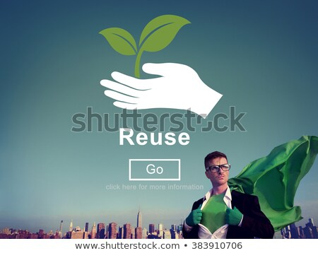 Reduce Reuse Recycle - Superhero stock photo © iqoncept ...