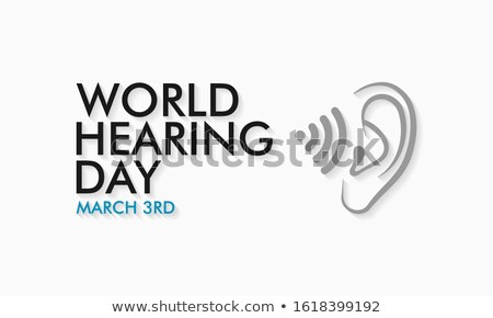 3 march international day for ear and hearing stock photo © olena