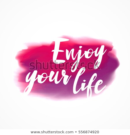 pink watercolor ink stain with 'enjoy your life' message Stock photo © SArts