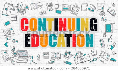 Continuing Education Concept. Multicolor on White Brickwall. Stock photo © tashatuvango