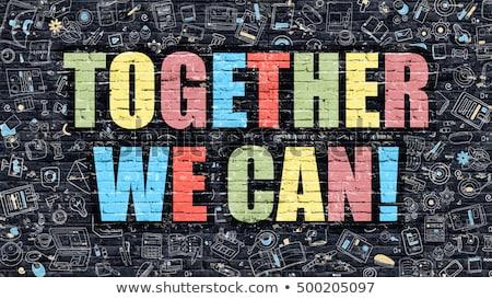 Together We Can Concept. Multicolor on Dark Brickwall. Stock photo © tashatuvango