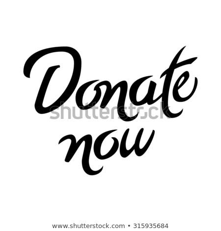 Bélyeg szöveg adományoz most üzlet felirat Stock fotó © kiddaikiddee