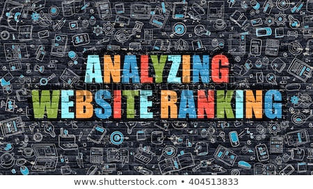 Analyzing Website Ranking Concept. Multicolor on Dark Brickwall. Stock photo © tashatuvango