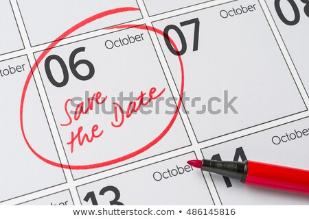 Save the Date written on a calendar - October 6 Stock photo © Zerbor