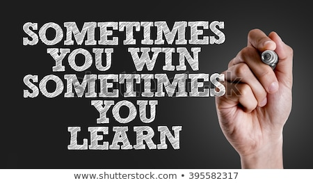sometimes you win sometimes you learn   business concept stock photo © tashatuvango