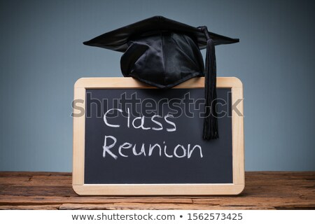 Graduation Hat Over The Slate With Written Text Class Reunion Stock photo © AndreyPopov