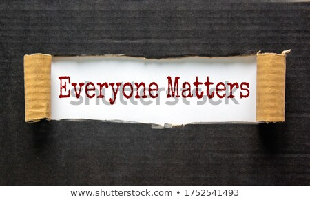 everyone matters torn paper concept stock photo © ivelin