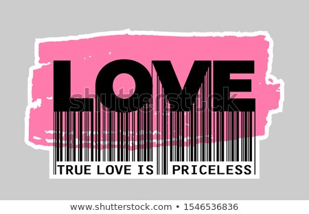 Stock photo: True Love is Priceless - Slogan Barcode. Vector.