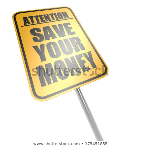 Save your money road sign Stock photo © tang90246